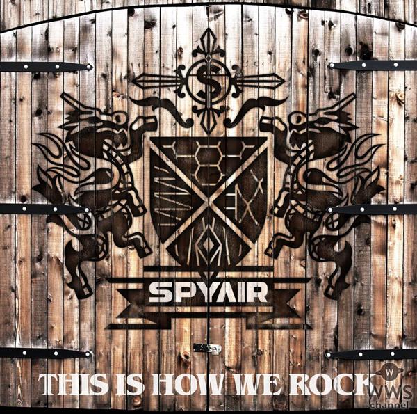 SPYAIRが9ヶ月ぶりのニューシングル『THIS IS HOW WE ROCK』を7/13に発売決定!「これが俺たちのロックだ!」