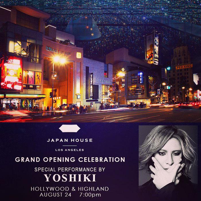 「ジャパン・ハウス ロサンゼルス」のグランドオープニングセレモニーにてYOSHIKIスペシャルパフォーマンスの披露を発表!そして「ジャパン・ハウス」アドバイザーに就任 !!