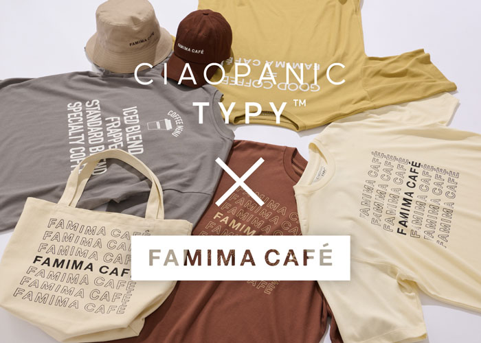 FAMIMA CAFE × CIAOPANIC TYPY
